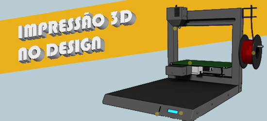 Impressão 3D no Design