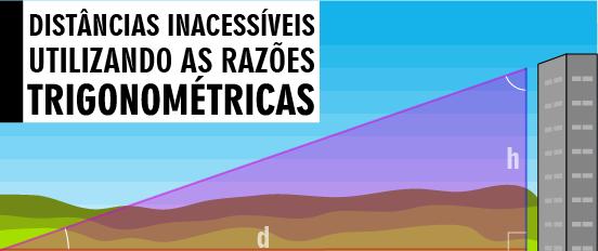 Distâncias inacessíveis utilizando as razões trigonométricas
